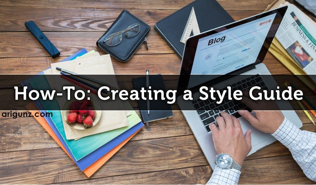 How To: Creating a Style Guide