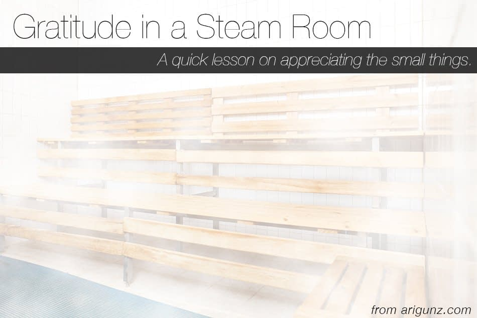 Gratitude in a Steam Room