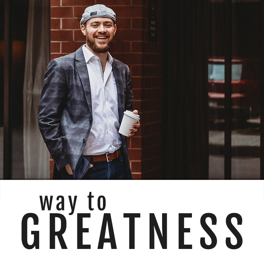 Way To Greatness Podcast
